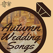 Autumn Wedding Songs for Complete Ceremony by Tie the Knot Tunes by Music Box Angels