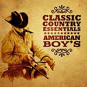 Classic Country Essentials: American Boy´s by Various Artists