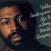 Life Is A Song Worth Singing by Teddy Pendergrass