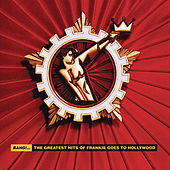 Bang!... The Greatest Hits Of Frankie Goes To Hollywood by Frankie Goes to Hollywood