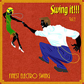 Swing It, Vol. 1 (Finest Electro Swing) by Various Artists