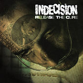 Release the Cure by Indecision