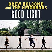 Good Light by Drew Holcomb