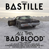 All This Bad Blood by Bastille