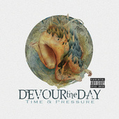 Time & Pressure by Devour the Day