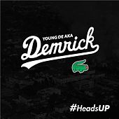 #HeadsUP by Demrick