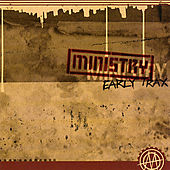 Early Trax by Ministry