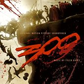 300 Original Motion Picture Soundtrack by Tyler Bates