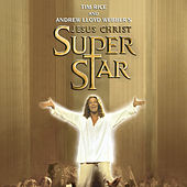 Jesus Christ Superstar [London Revival Cast] by Original London Revival Cast