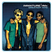 Greatest Hits by Immature