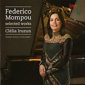 Mompou: Selected Works, Vol 1 by Clelia Iruzun