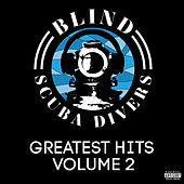 Greatest Hits Volume 2 by Blind Scuba Divers