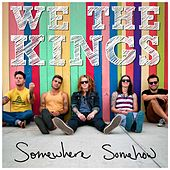 Somewhere Somehow by We The Kings