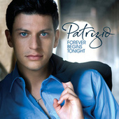 Forever Begins Tonight by Patrizio Buanne