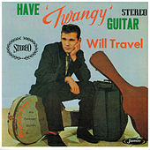 Have 'Twangy' Guitar-Will Travel by Duane Eddy