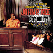 Not Guilty...The Experience by John P. Kee