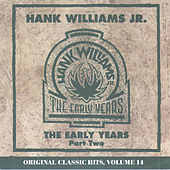 The Early Years, Part Two by Hank Williams, Jr.