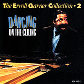 Dancing On The Ceiling - Collection 2 by Erroll Garner