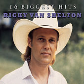 16 Biggest Hits by Ricky Van Shelton