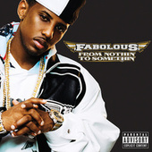 From Nothin' To Somethin' by Fabolous