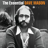 The Essential Dave Mason by Dave Mason