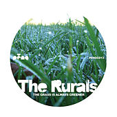 The Grass Is Always Greener by The Rurals