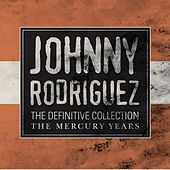 The Definitive Collection: The Mercury Years by Johnny Rodriguez