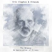 The Breeze: An Appreciation Of JJ Cale by Eric Clapton