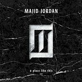 A Place Like This by Majid Jordan