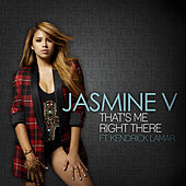 That's Me Right There by Jasmine V