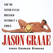 You're Never Fully Dressed: Sings Strouse by Jason Graae