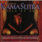 Kama Sutra: a Tale of Love by Mychael Danna