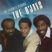 My Favorite Person by The O'Jays