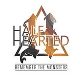 Remember the Monsters (feat. Spencer Charnas) by Half Hearted