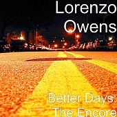 Better Days: The Encore by Lorenzo Owens