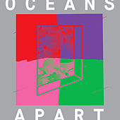 Cut Copy Presents: Oceans Apart by Various Artists