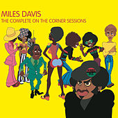 The Complete On The Corner Sessions by Miles Davis