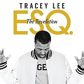 Esq. the Revelation by Tracey Lee