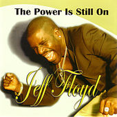 The Power Is Still On by Jeff Floyd