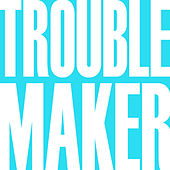 Troublemaker by Hit Mix