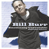 Emotionally Unavailable (Expanded Edition) by Bill Burr