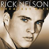 Greatest Hits by Rick Nelson