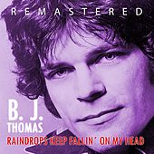 Raindrops Keep Fallin´ on My Head by BJ Thomas