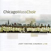Just Having Church Live by Chicago Mass Choir