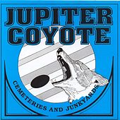 Cemeteries And Junkyards by Jupiter Coyote