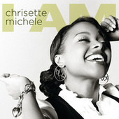 I Am by Chrisette Michele