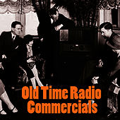 Old Time Radio Commercials by Radio Commercials