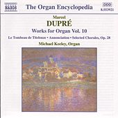 Works for Organ Vol. 10 by Marcel Dupre