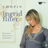 Chopin: PIano Works by Ingrid Fliter