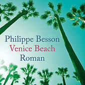 Venice Beach by Philippe Besson